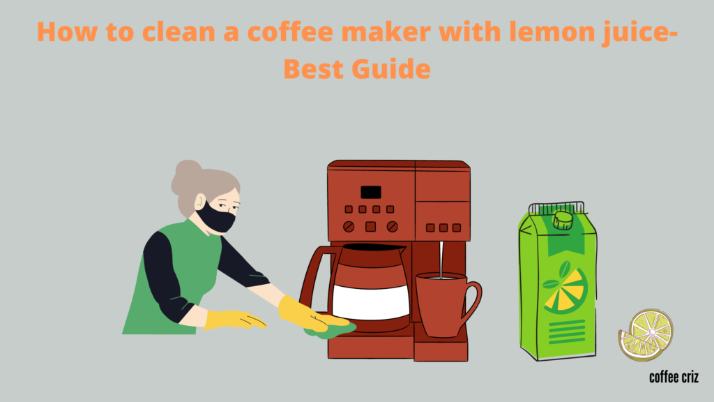 How to clean a coffee maker with lemon juice