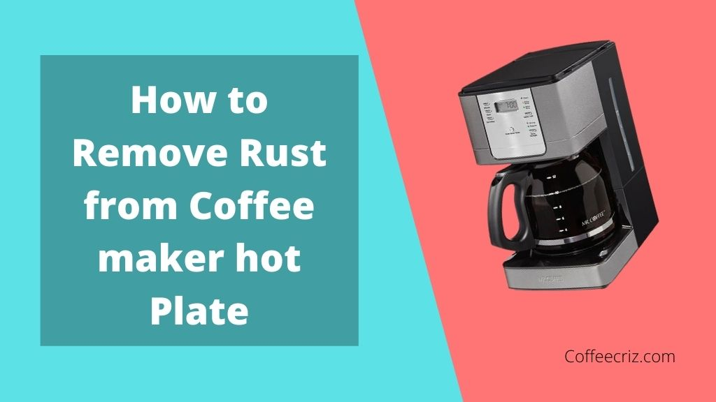 How to Remove Rust from Coffee maker hot Plate (2)