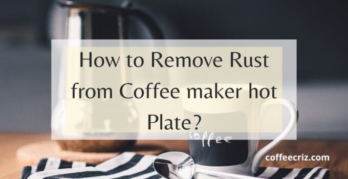 How-to-Remove-Rust-from-Coffee-maker-hot-Plate