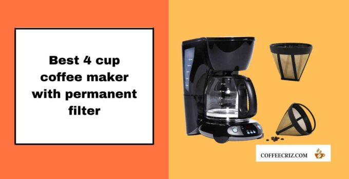 4 cup coffee maker with permanent filter